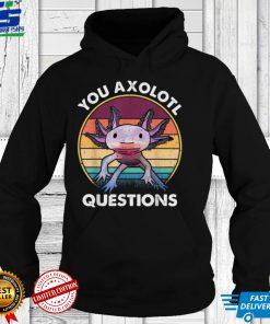 Retro 90s Axolotl Funny You Axolotl Questions T Shirt