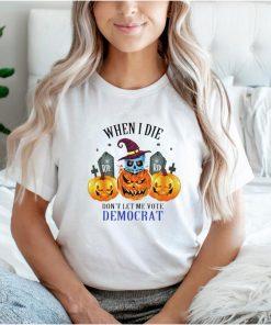 Skull when I die dont let me vote Democrat Halloween shirt