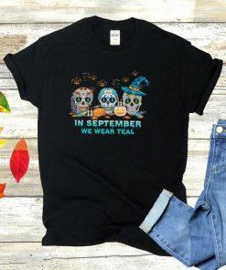Skulls in September we wear teal Halloween shirt