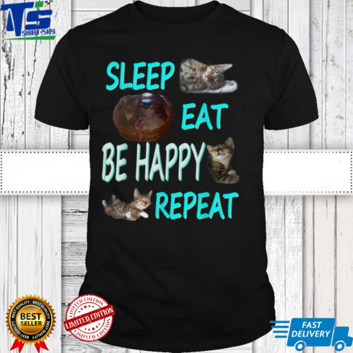 Sleep Eat Be Happy Repeat with Kater Bättie T Shirt