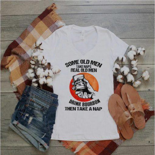 Some ole men take naps real old men drink bourbon then take a nap shirt