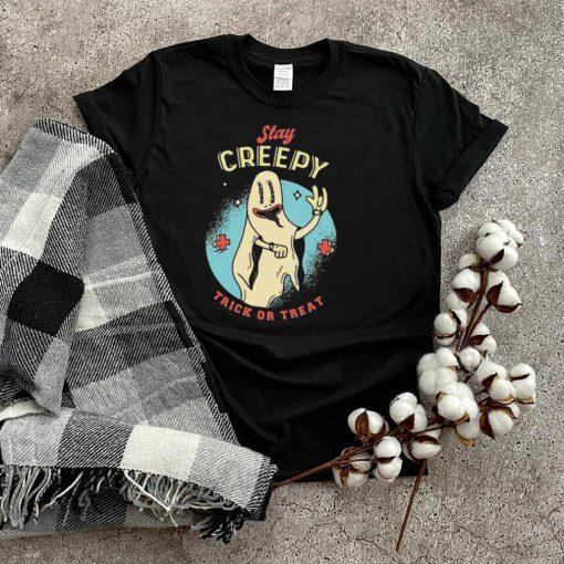Stay Creepy Trick Or Treat T shirt