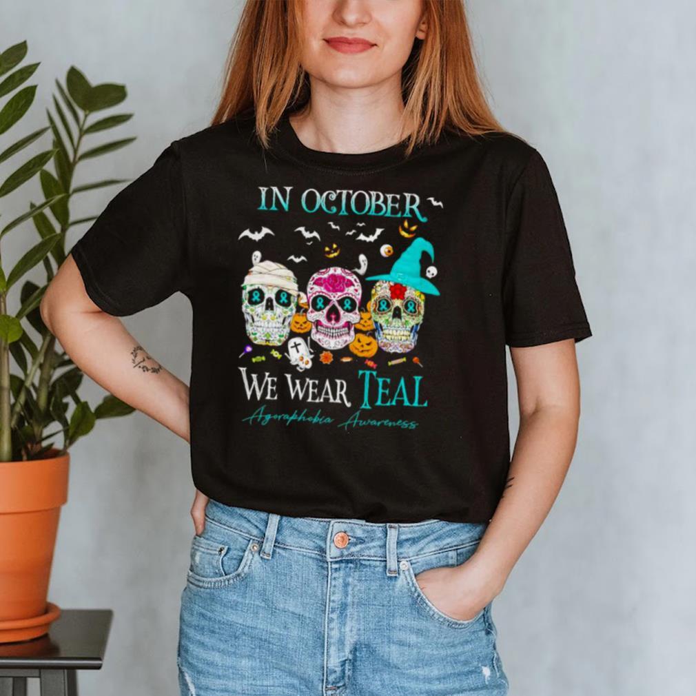 Sugar skull in october we wear teal agoraphobia awareness shirt