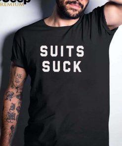 Suits suck shirt