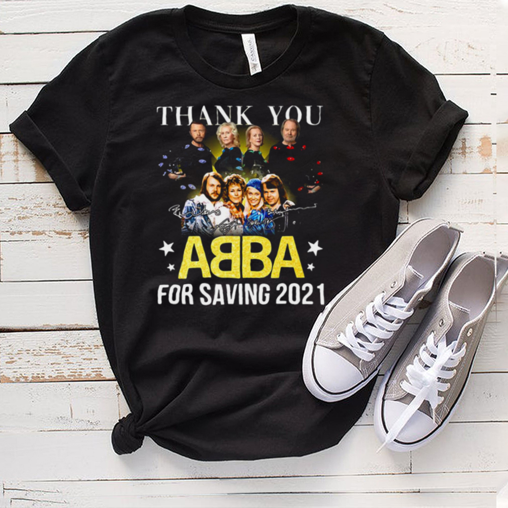 Thank You ABBA For Saving 2021 Signature T shirt