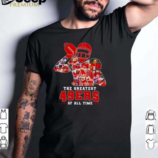 The greatest San Francisco 49ERS of all time shirt