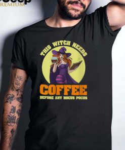 This Witch Needs Coffee Before Any Hocus Pocus HalloweenT Shirt