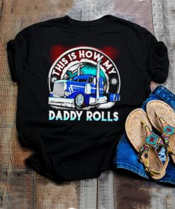 This is how my daddy rolls truck shit