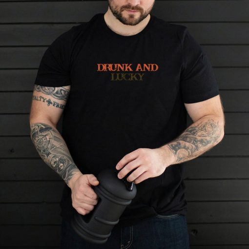 Vintage Drunk And Lucky shirt