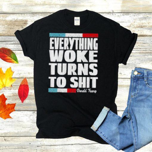 Vintage Trump Everything Woke Turns To Shit T Shirt