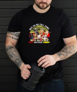 Why Do We Call Some Pets And Others Dinner Vintage Retro T shirt
