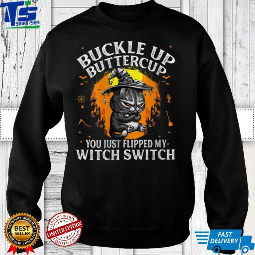 Womens Cat Buckle Up Buttercup You Just Flipped My Witch Switch V Neck T Shirt