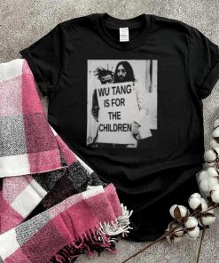 Wu Tang Is For The Children Shirt