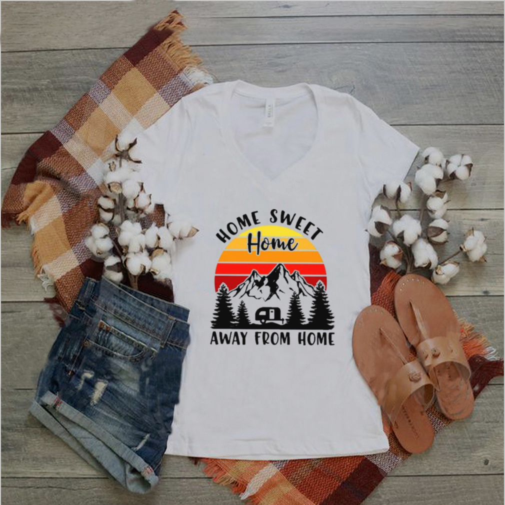 camping home sweet home away from home vintage shirt