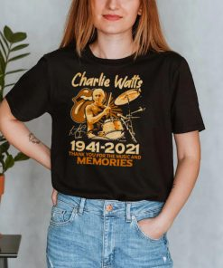 charlie watts 19412021 thank you for the music and memories shirt