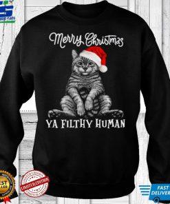 Cat Merry Christmas Ya Filthy Human Shirt