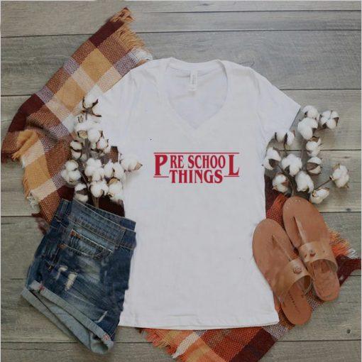 preschool Things Teacher Shirt