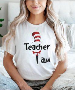teacher i am dr seuss shirt